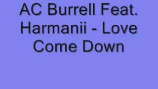 AC Burrell Feat. Harmanii - Love Come Down