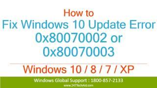 How to Fix Windows 10 Update Error 0x80070002 or 0x80070003