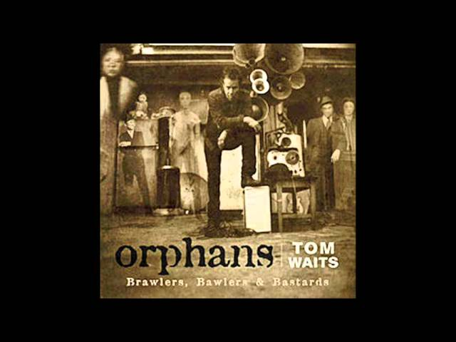 tom-waits-bend-down-the-branches-orphans-bawlers-chocolatejesus101