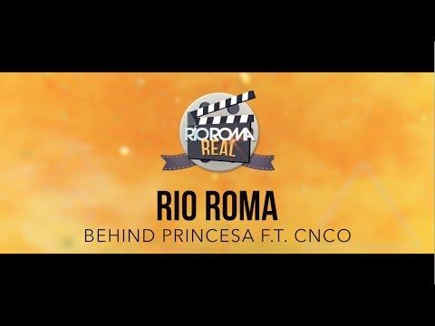 Río Roma - Princesa (Detrás de Cámaras) ft. CNCO
