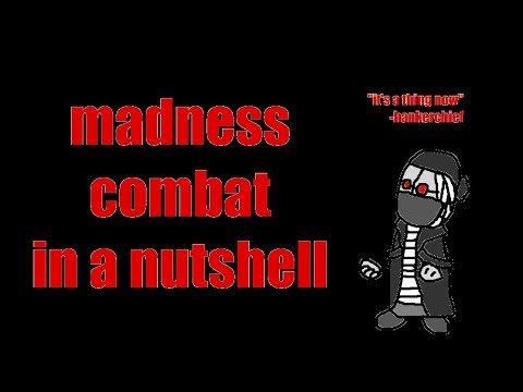 Madness Combat In A Nutshell