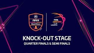 FIFA eNations Cup - Quarter Finals & Semi Finals