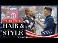 Men's Hair and Style in New York City | Street Styled