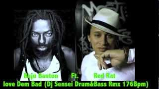 Buju Banton Ft. Red Rat - Love Dem Bad (Dj Sensei Drum&Bass Remix 176Bpm)