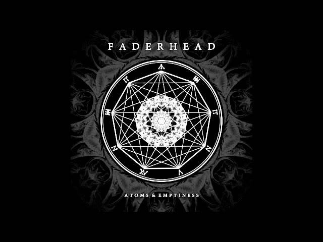 Faderhead - Atoms & Emptiness (Official / with Lyrics)