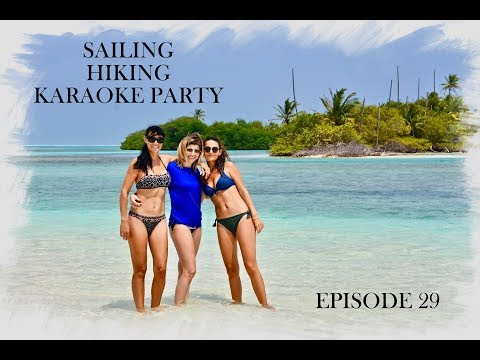 EPISODE 29 - Sailing, Hiking, Karaoke Party