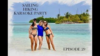 EPISODE 29 - Sailing, Hiking, Karaoke Party