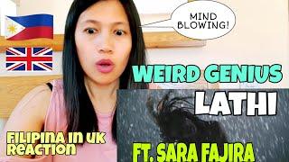 WEIRD GENIUS - LATHI ( FT. SARA FAJIRA ) FIRST TIME TO REACT | FILIPINA IN UK REACTIO #LATHI