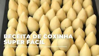 COXINHA DE FRANGO SUPER FÁCIL - MASSA PARA SALGADOS FRITOS