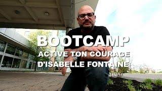 Mon expérience au Bootcamp Active ton Courage d'Isabelle Fontaine