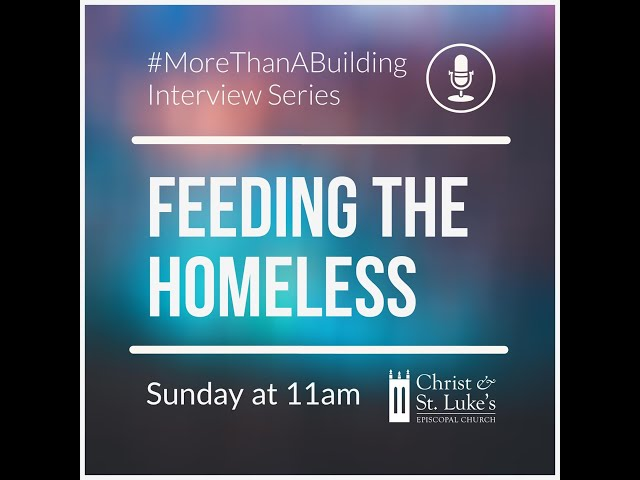 #MoreThanABuilding Interview Series: Feeding the Homeless