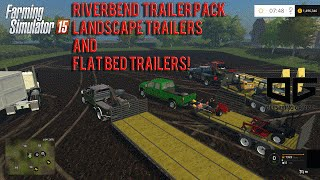 Farming Simulator 2015 Mods- Riverbend Trailer Pack and Dump Trailer