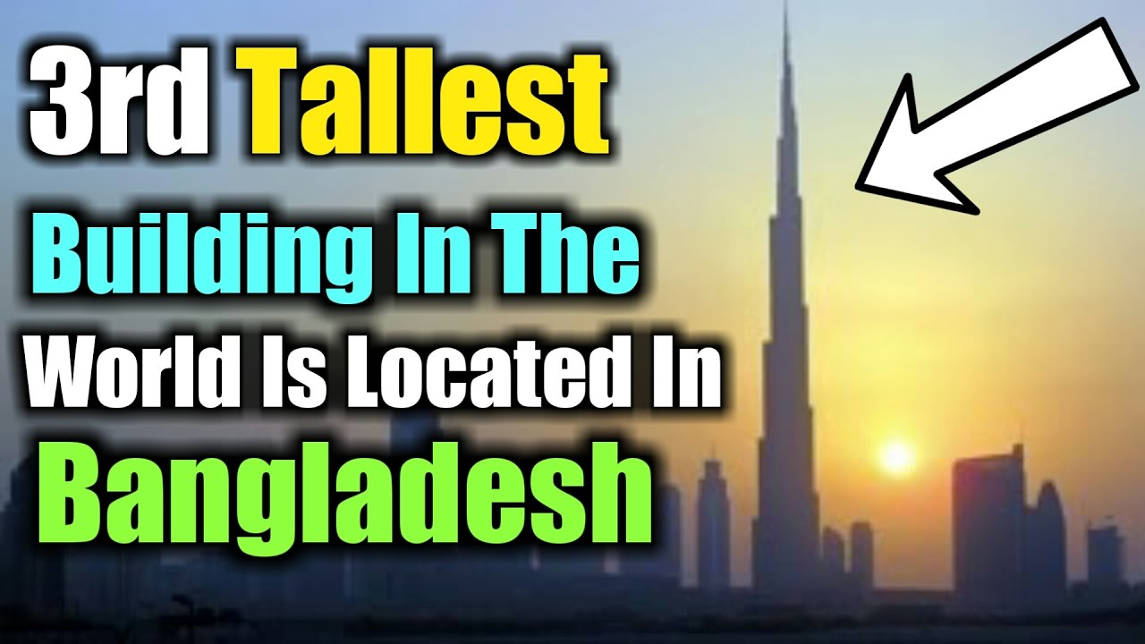 Iconic Tower Bangladesh The Rd Tallest Building In The World - Where is bangladesh located