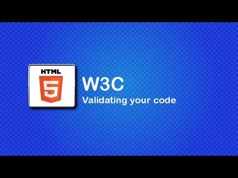HTML5 and CSS3 Beginner Tutorial 10 - W3C and Validating your code