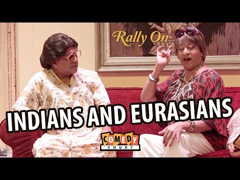 Indians and Eurasians ~ Comedy Court ~  Rally  2017