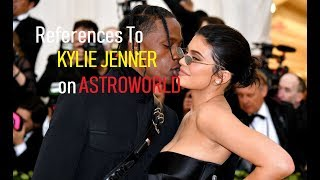 Kylie Jenner References On ASTROWORLD!