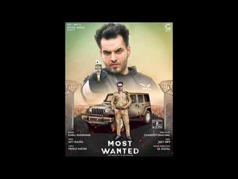 Most Wanted: karaj Randhawa( full aodio) latest Punjabi song 2018