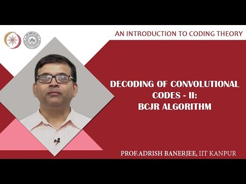 Decoding of Convolutional Codes-II: BCJR Algorithm