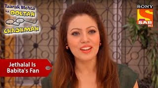 Jethalal is Babita's True Fan | Taarak Mehta Ka Ooltah Chashmah
