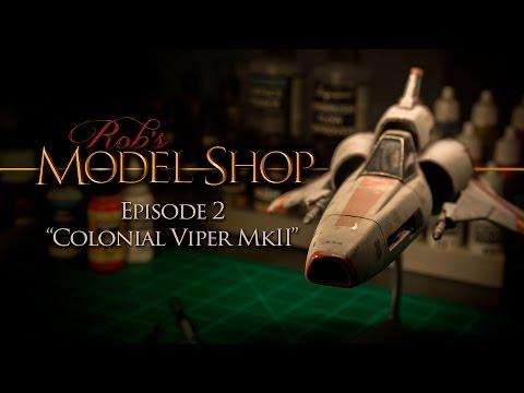"Rob's Model Shop - Episode 2 ""Colonial Viper MkII"""