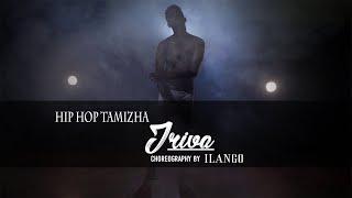 Iriva- Hip hop tamizha | Choreography by Ilango