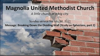 MUMC Sunday Service - July 18, 2021 (Breaking Down the Dividing Wall, Study on Ephesians, part 2)