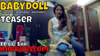 Baby Doll - Teaser l Horrorscope Web Series | S01 EP 03| IFC Originals