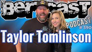 Bertcast # 390 - Taylor Tomlinson & ME