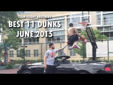 Team Flight Brothers Presents THE BEST 11 DUNKS OF JUNE 2015