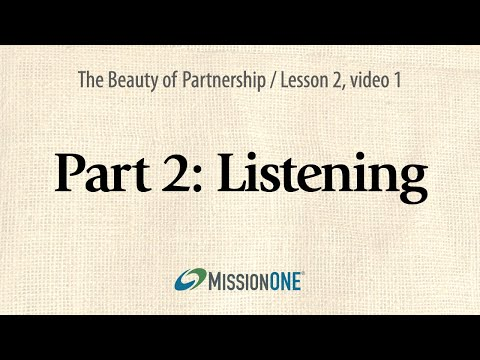 The Beauty of Partnership from Mission ONE, Part 2: Listening