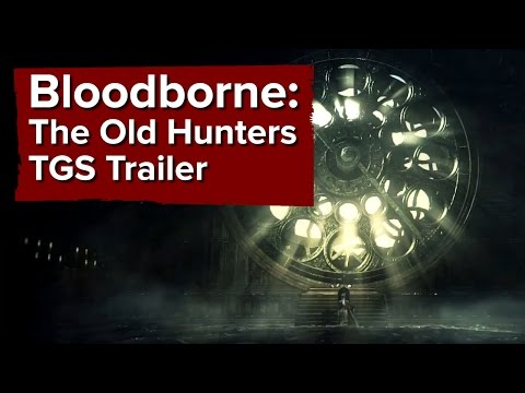 Bloodborne: The Old Hunters Trailer - Tokyo Game Show 2015