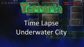 Terraria: Time Lapse — Underwater City!