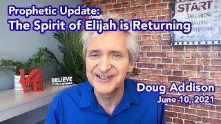 Prophetic Update: Spirit of Elijah is Returning