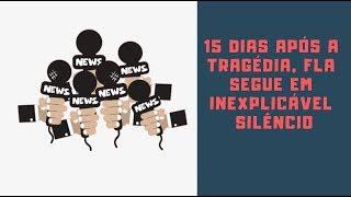 Tragédia no CT completa 15 dias e Flamengo segue em inexplicável silêncio
