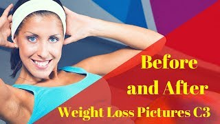Before and after weight loss pictures C3 - Weight Loss Before and After Pictures