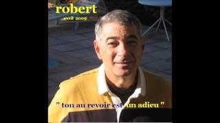 ROBERT  - Ton au revoir est un adieu (Hommage à Sophie qui nous a quittés trop tôt)