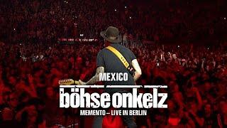 Böhse Onkelz - Mexico (Memento - Live in Berlin)