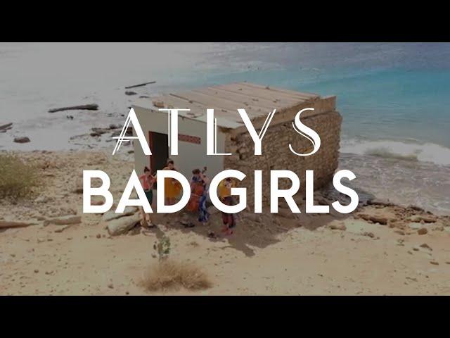 Bad Girls (MIA Cover) -  ATLYS