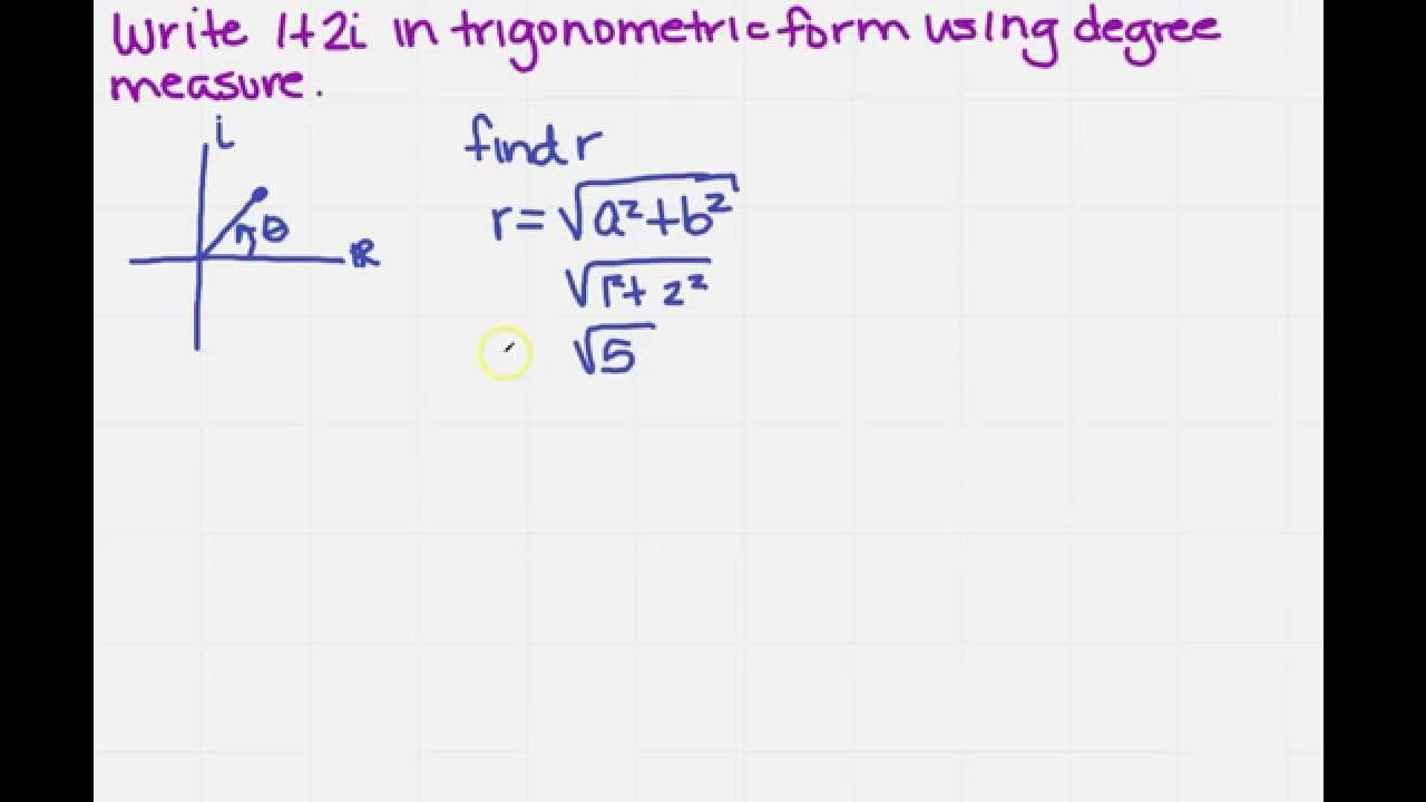 Find trigonometric form from standard form of imaginary numbers find trigonometric form from standard form of imaginary numbers falaconquin