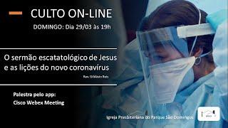 I. P. Pq. São Domingos - 29/03/2020 - O Sermão escatológico de Jesus e a lição do novo Coronavírus