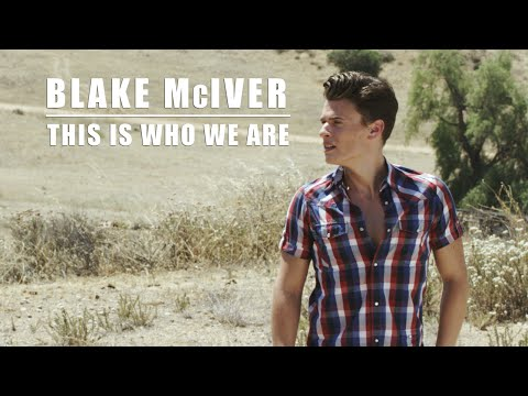 Blake McIver  This Is Who We Are  Music Video