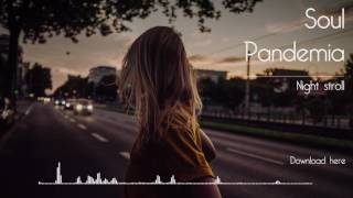 Soul Pandemia - Night Stroll