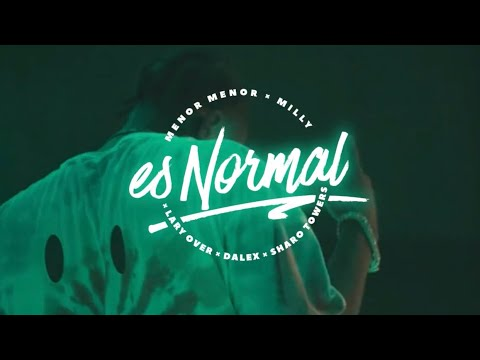 Menor Menor, Dalex, Milly, Lary Over & Sharo Towers - Es Normal (Official Music Video)