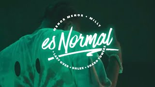 Смотреть клип Menor Menor, Dalex, Milly, Lary Over & Sharo Towers - Es Normal