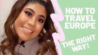 HOW TO TRAVEL EUROPE EFFICIENTLY: TIPS, TRICKS, AND SCAMMER STORYTIME!