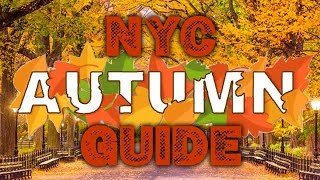 NYC Autumn Guide- 7 Things To Do During FALL from a Local !