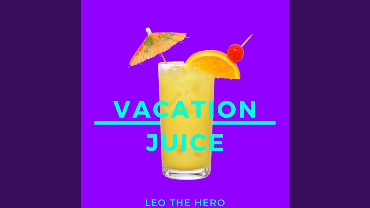 Vacation Juice - YouTube