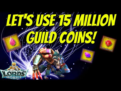Let's Use 15 Million Guild Coins! - Lords Mobile
