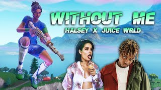 "Fortnite Montage - ""WITHOUT ME"" (Juice WRLD & Halsey)"