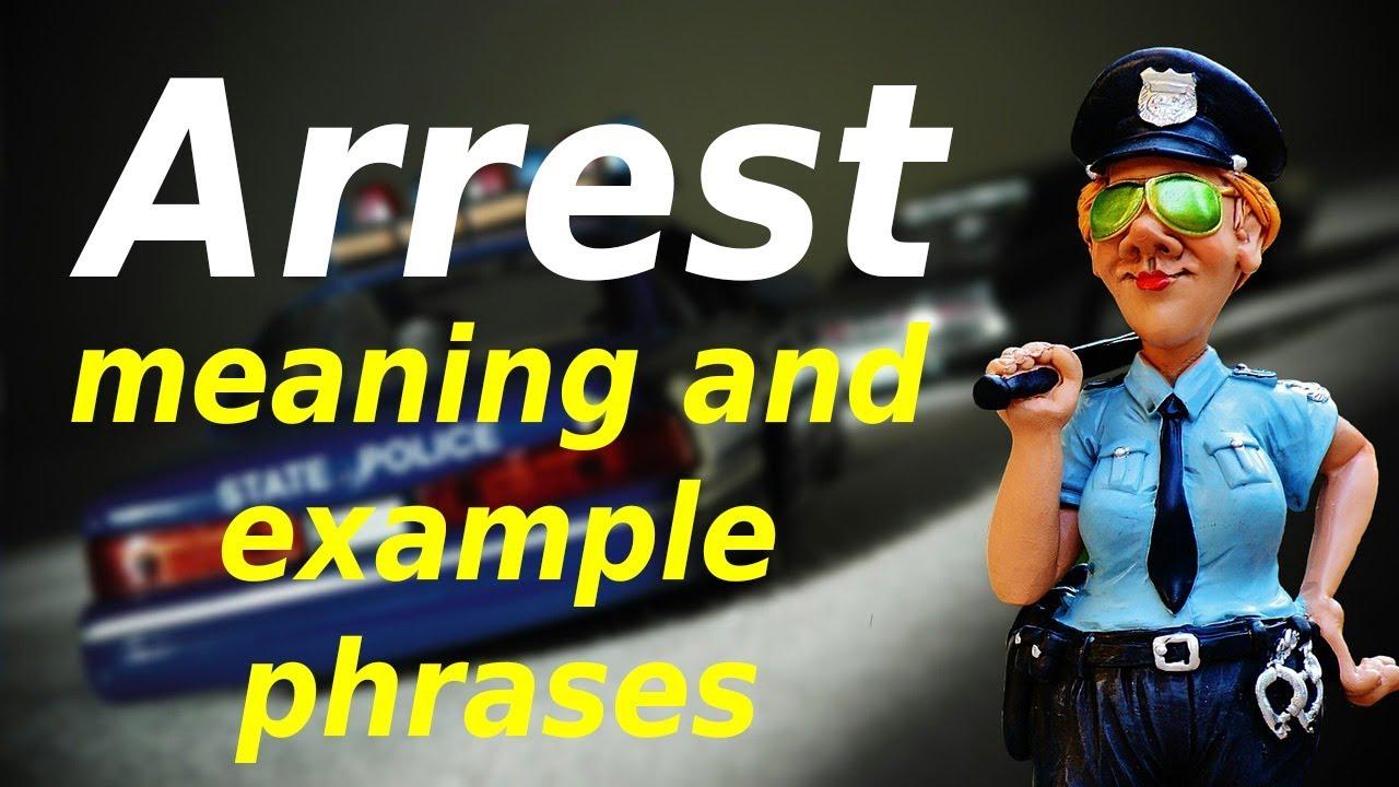 Arrest meaning in Urdu | ARREST in Hindi | English phrases ...